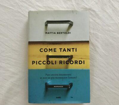 Come tanti piccoli ricordi – Mattia Bertoldi